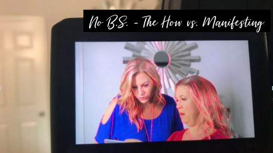 NO BS – The How vs Manifesting